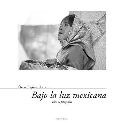 Bajo la luz mexicana