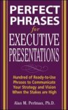 Perfect Phrases for Executive Presentations