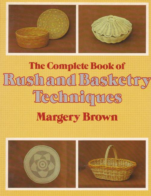 The Complete Book of Rush and Basketry Techniques