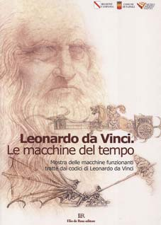 Leonardo Da Vinci. Le macchine del tempo