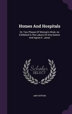 Homes and Hospitals
