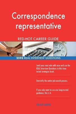 Correspondence representative RED-HOT Career; 2593 REAL Interview Questions