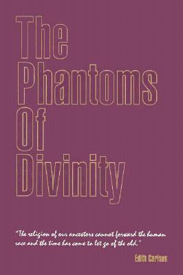 The Phantoms of Divinity