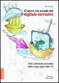Il futuro che accade del digitale terrestre