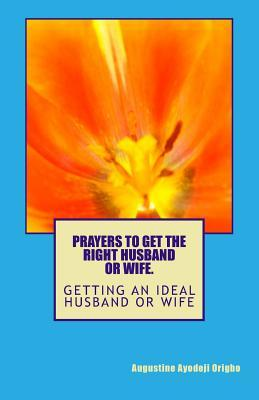 Prayers to Get the Right Husdand or Wife.