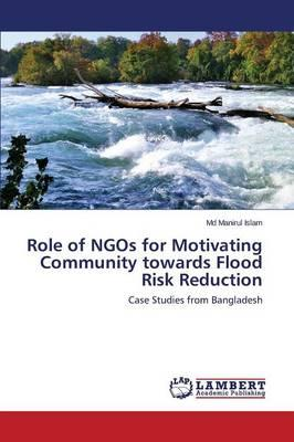 Role of NGOs for Motivating Community towards Flood Risk Reduction