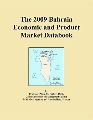 The 2009 Bahrain Economic and Product Market Databook