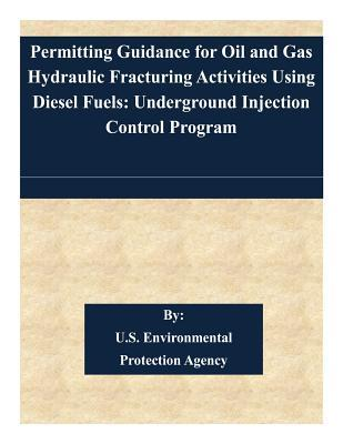 Permitting Guidance for Oil and Gas Hydraulic Fracturing Activities Using Diesel Fuels