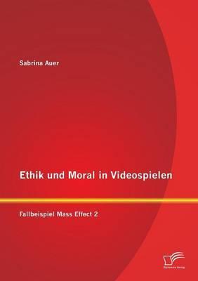 Ethik und Moral in Videospielen