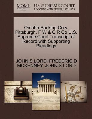Omaha Packing Co V. Pittsburgh, F W & C R Co U.S. Supreme Court Transcript of Record with Supporting Pleadings