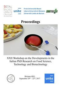 Proceedings. XXII Workshop on the developments in the italian PhD research on food science, technology and biotechnology (Bolzano, 20-22 settembre 2017)