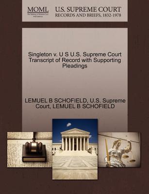 Singleton V. U S U.S. Supreme Court Transcript of Record with Supporting Pleadings