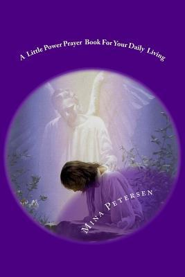 A Little Power Prayer Book for Your Daily Living.