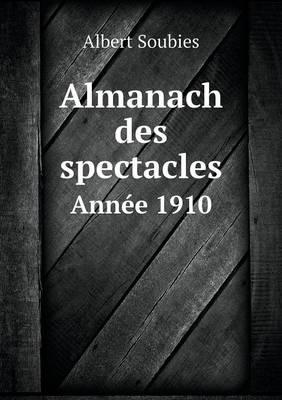 Almanach Des Spectacles Annee 1910