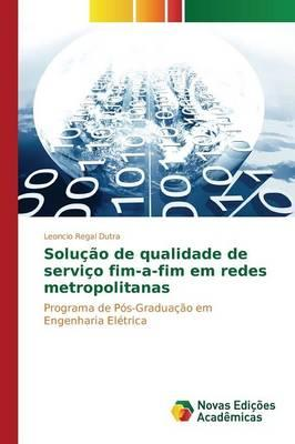 Solução de qualidade de serviço fim-a-fim em redes metropolitanas