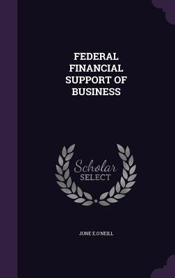 Federal Financial Support of Business