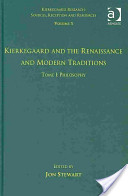 Kierkegaard and the Renaissance and Modern Traditions