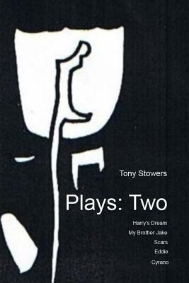 Collected Theatre Plays of Tony Stowers