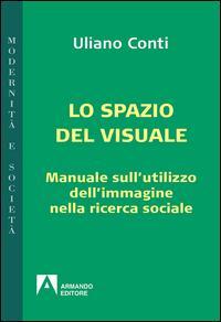 Epistemologia visuale. Manuale sull'utilizzo dell'immagine nella ricerca sociale