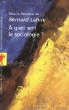 À quoi sert la sociologie?