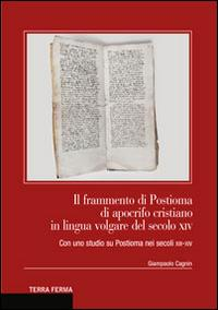 Il frammento di Postioma di aprocifo cristiano in lingua volgare del secolo XIV. Con uno studio su Postioma nei secoli XII-XIV