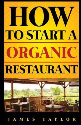 How to Start a Organic Restaurant