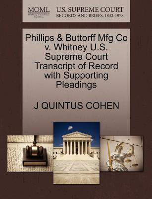 Phillips & Buttorff Mfg Co V. Whitney U.S. Supreme Court Transcript of Record with Supporting Pleadings