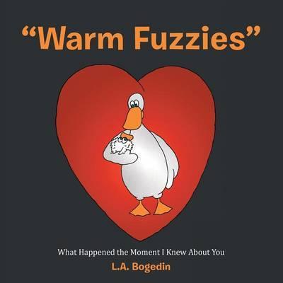 """Warm Fuzzies"""