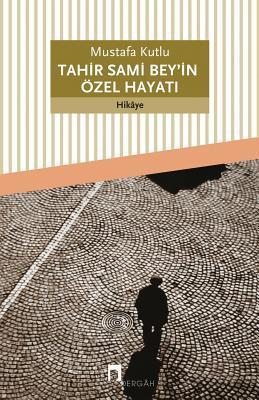 TAHIR SAMI BEY'IN OZEL HAYATI