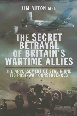 The Secret Betrayal of Britain's Wartime Allies