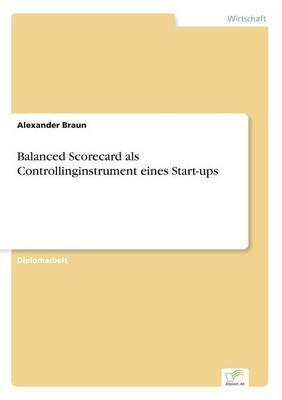 Balanced Scorecard als Controllinginstrument eines Start-ups