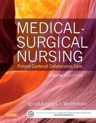 Medical-Surgical Nursing, Patient-Centered Collaborative Care, Single Volume, 8th Edition