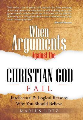 When Arguments Against the Christian God Fails