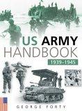 The US Army Handbook 1939-1945