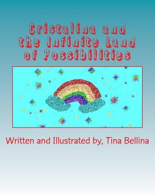 Cristalina and the Infinite Land of Possibilities
