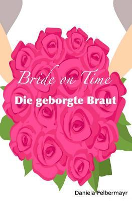 Bride on Time / Die Geborgte Braut
