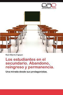 Los estudiantes en el secundario. Abandono, reingreso y permanencia.