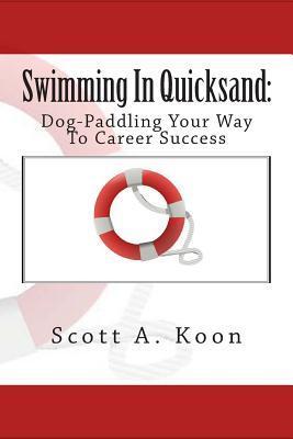 Swimming in Quicksand