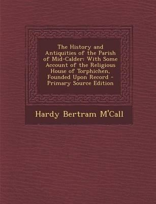 The History and Antiquities of the Parish of Mid-Calder