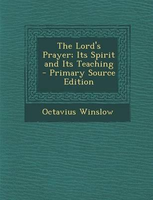 The Lord's Prayer; Its Spirit and Its Teaching - Primary Source Edition