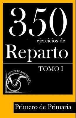 350 Ejercicios de Reparto Primero de Primaria / 350 Exercises of division First Grade