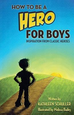 How to Be a Hero - For Boys