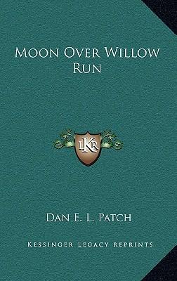Moon Over Willow Run