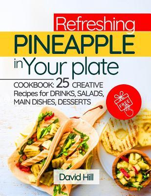 Refreshing Pineapple in Your Plate. Cookbook