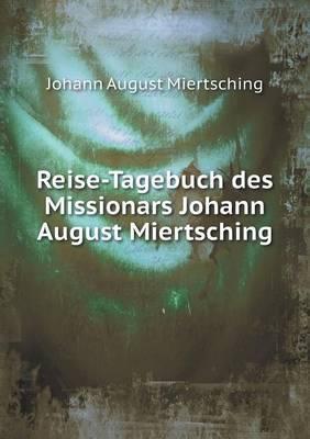 Reise-Tagebuch Des Missionars Johann August Miertsching