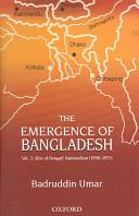 The Emergence of Bangladesh: Rise of Bengali nationalism, 1958-1971
