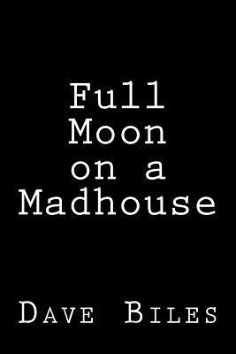 Full Moon on a Madhouse