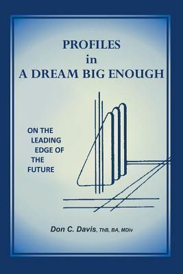 Profiles in a Dream Big Enough