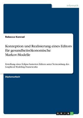 Konzeption und Realisierung eines Editors für gesundheitsökonomische Markov-Modelle
