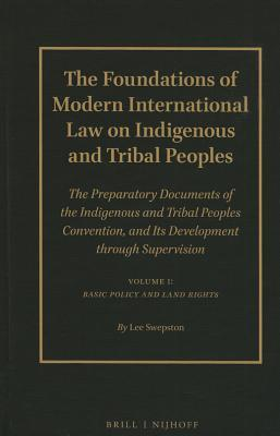 The Foundations of Modern International Law on Indigenous and Tribal Peoples